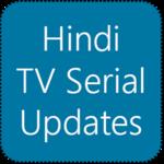 Hindi TV Serial Updates icon