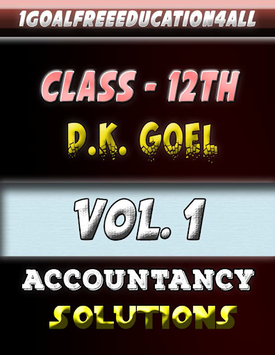 Account Class-12 Solutions (D K Goel) Vol-1 pc screenshot 1