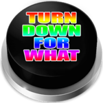 Turn Down For What Button: Thug Life Sounds icon