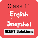 Class 11 English Snapshot NCERT Solutions icon