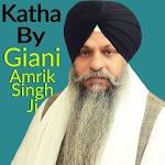 Katha By Giani Amrik Singh Ji icon