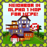 Neighbor in Alpha 1 map for MCPE! icon
