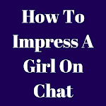 How To Impress A Girl On Chat icon