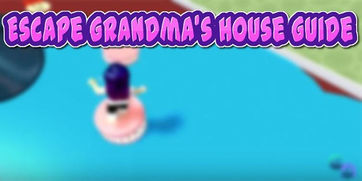 Guide for grandma's house Adventures Game O‍b‍b‍y‍ pc screenshot 1